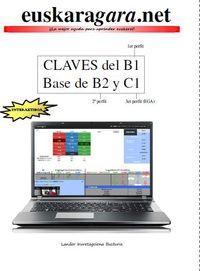 EUSKARAGARA. NET - CLAVES PARA APROBAR EL B1, BASE DE B2 Y C1