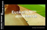 euskal herria goitik behera = euskal herria de arriba abajo - Santiago Yaniz Aramendia
