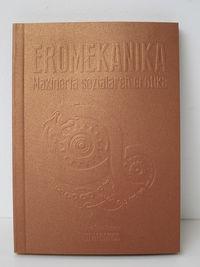 EROMEKANIKA - MAKINERIA SOZIALAREN EROTIKA