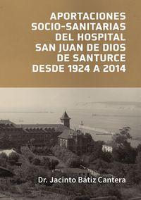 APORTACIONES SOCIO-SANITARIAS DEL HOSPITAL SAN JUAN DE DIOS DESANTURCE DESDE 1924 A 2014