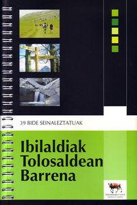 IBILALDIAK TOLOSALDEAN BARRENA - 39 BIDE SEINALIZATUAK