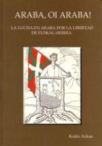 Araba, Oi Araba ! - La Lucha En Araba Por La Libertad Euskal Herria - Koldo Azkue