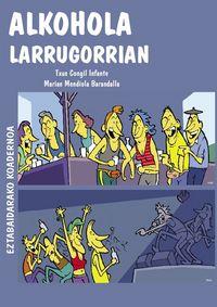 ALKOHOLA LARRUGORRIAN