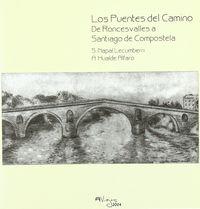 PUENTES DEL CAMINO, LOS - DE RONCESVALLES A SANTIAGO DE COMPOSTELA