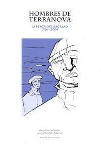 HOMBRES DE TERRANOVA - LA PESCA DEL BACALAO (1926-2004)