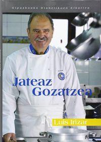 JATEAZ GOZATZEA