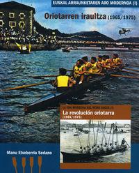 Oriotarren Iraultza (1965-1975) - Manu Etxeberria Sedano