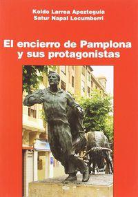 ENCIERRO DE PAMPLONA Y SUS PROTAGONISTAS, EL