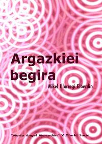 ARGAZKIEI BEGIRA