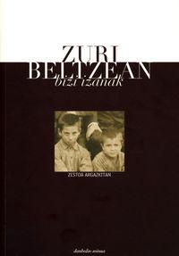 ZURI BELTZEAN BIZI IZANAK - ZESTOA ARGAZKITAN