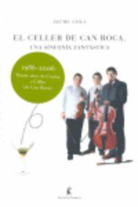 Celler De Can Roca, El - Una Sinfonia Fantastica - Jaume Coll