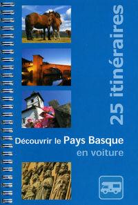 Decouvrir Le Pays Basque En Voiture - 25 Itineraires - Ibon Martin / Alvaro Muñoz