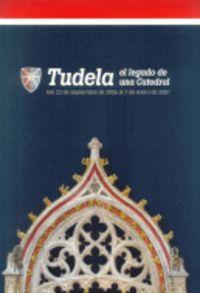 TUDELA - EL LEGADO DE UNA CATEDRAL