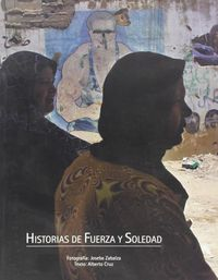 HISTORIAS DE FUERZA Y SOLEDAD