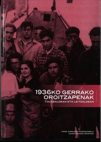 1936KO GERRAKO OROITZAPENAK - TOLOSALDEAN ETA LEITZALDEAN