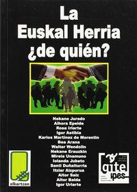 EUSKAL HERRIA ¿DE QUIEN?, LA