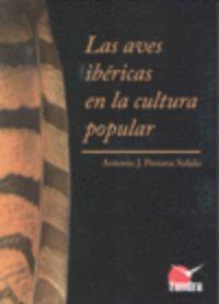 Las aves ibericas en la cultura popular - Antonio J. Pestana Salido