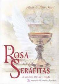 Rosa De Serafitas, La - La Sabiduria Divina Revelada - Juan De San Grial