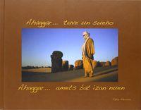 AHAGGAR. .. TUVE UN SUEÑO = AHAGGAR. .. AMETS BAT IZAN NUEN