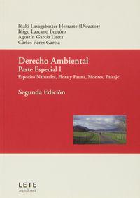 Derecho Ambiental - Parte Especial I - I.  Lasagabaster  /  [ET AL. ]