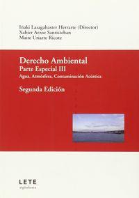 Derecho Ambiental - Parte Especial Iii - I. Lasagabaster / [ET. AL]