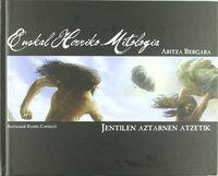 (+dvd) Euskal Herriko Mitologia - Jentilen Aztarnen Atzetik - Aritza Bergara