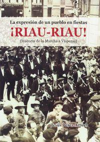 ¡RIAU RIAU! - LA EXPRESION DE UN PUEBLO EN FIESTAS (+DVD)