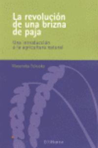 REVOLUCION DE UNA BRIZNA DE LA PAJA, LA