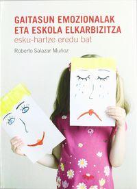 GAITASUN EMOZIONALAK ETA ESKOLA ELKARBIZITZA