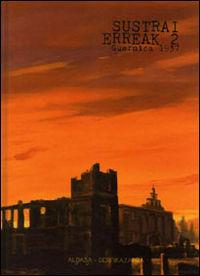 SUSTRAI ERREAK 2 - GUERNICA 1937