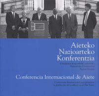 AIETEKO NAZIOARTEKO KONFERENTZIA = CONFERENCIA INTERNACIONAL AIETE