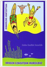 drogen ezagutzan murgilduz - oinarrizko kontzeptuak - Marian Mendiola Barandalla / Olivia Galparsoro Jauregui