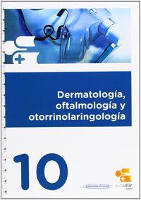 DERMATOLOGIA, OFTALMOLOGIA Y OTORRINOLARINGOLOGIA