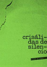 CRISALIDAS DE SILENCIO