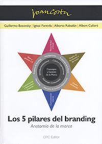 5 Pilares Del Branding, Los - Anatomia De La Marca - Joan Costa Sola-Segales