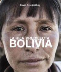 BOLIVIA - LA HIJA PREDILECTA = THE FAVOURED DAUGHTER