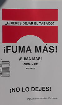¿QUIERES DEJAR DE FUMAR? ¡FUMA MAS!