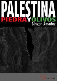 Palestina Harria Eta Olibondoak = Palestina Piedra Y Olivos - Bingen Amadoz