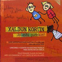 (LIB+DVD) XALDUN KORTIN - JOLASTU GUREKIN! - GURE HERRIETAKO HAUR KANTUAK ETA KONTUAK FAMILIAN GOZATZEKO = CANCIONES Y CUENTOS DE NUESTROS PUEBLOS PARA DISFRUTAR EN FAMILIA