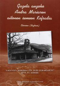 GAZETA AUZOKO ANDRA MARIAREN AITONEN SEMEEN KOFRADIA - ELORRION (BIZKAIA) = COFRADIA DE HIJOSDALGOS DE NUESTRA SEÑORA SANTA MARIA DE GACETA - EN ELORRIO (BIZKAIA)