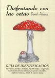 Disfrutando Con Las Setas - Daniel Palacios Quintano