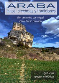 Araba - Mitos, Creencias Y Tradiciones - Imanol Bueno Bernaola / Aitor Ventureira San Miguel