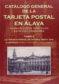 CATALOGO GENERAL DE LA TARJETA POSTAL EN ALAVA TOMO II