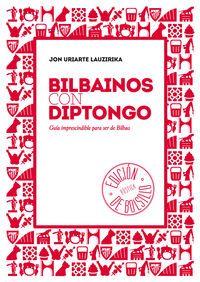 (rust. ) Bilbainos Con Diptongo - Guia Imprescindible Para Ser De Bilbao - Jon Uriarte Lauzirika