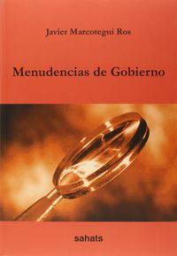 Menudencias De Gobierno - Javier Marcotegui Ros