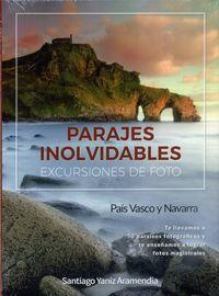 PARAJES INOLVIDABLES, EXCURSIONES DE FOTO - PAIS VASCO Y NAVARRA