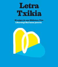 LETRA TXIKIA - EL ORIGEN DE UNA BIBLIOTECA VIVA