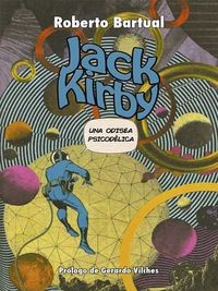 JACK KIRBY - UNA ODISEA PSICODELICA