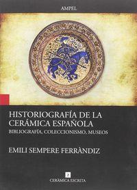 HISTORIOGRAFIA DE LA CERAMICA ESPAÑOLA - BIBLIOGRAFIA, COLECCIONISMO, MUSEOS