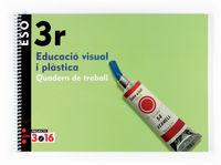 ESO 3 - QUAD EDUCACIO VISUAL I PLASTICA 3ESO - 3.16